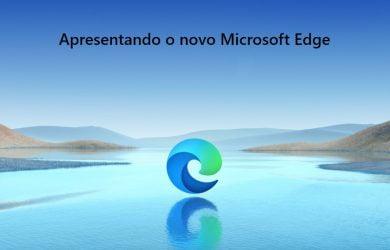 Apresentando o novo Microsoft Edge