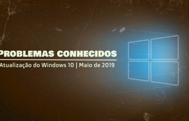 Problemas conhecidos na Atualização do Windows 10 de maio de 2019