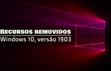 Recursos removidos no Windows 10, versão 1903